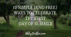12 Simple (and Free) Ways to Celebrate the First Day of Summer