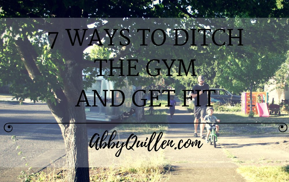 7 Ways to Ditch the Gym and Get Fit