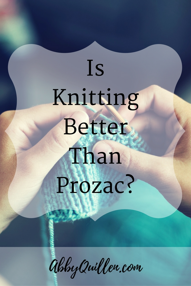Is Knitting Better Than Prozac_ #knitting #mentalhealth