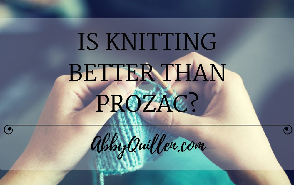 Is Knitting Better Than Prozac?