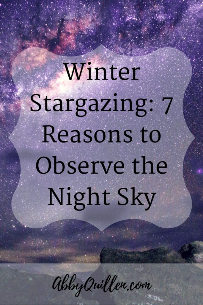 Winter Stargazing: 7 Reasons to Observe the Night Sky #stargazing #nature