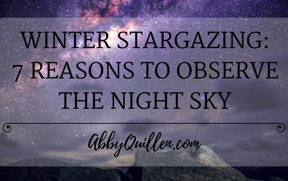 Winter Stargazing: 7 Reasons to Observe the Night Sky