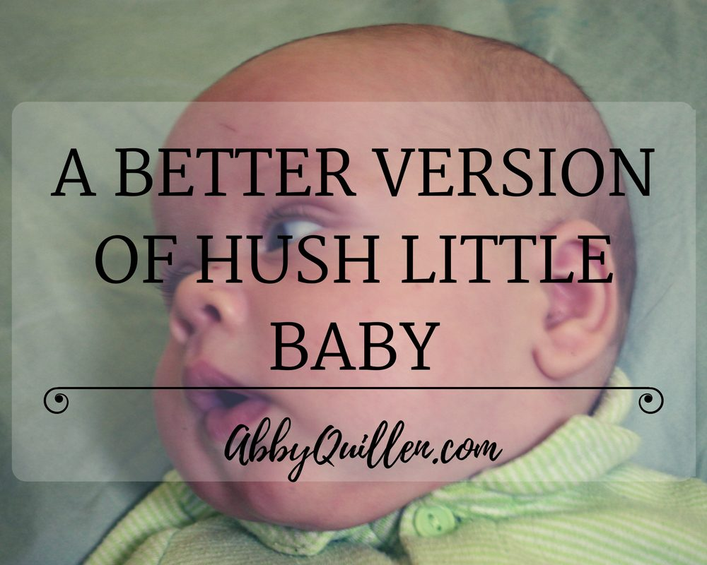 A Better Version of Hush Little Baby