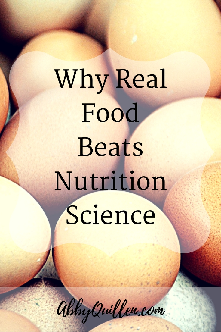 Why Real Food Beats Nutrition Science #health #wellness