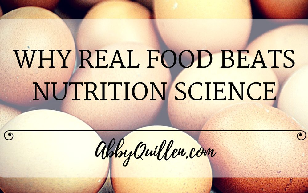 Why Real Food Beats Nutrition Science
