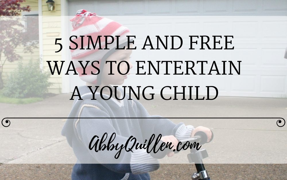 5 Simple (and Free) Ways to Entertain a Young Child
