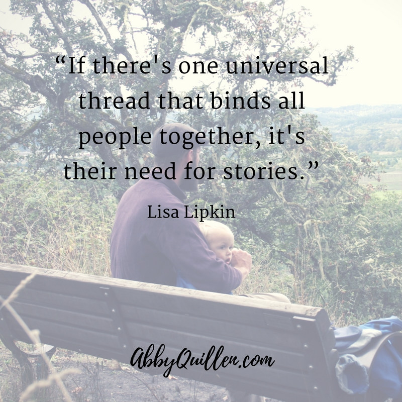 If there's one universal thread that binds all people together, it's their need for stories. - Lisa Lipkin #storytelling #narrative #parenting