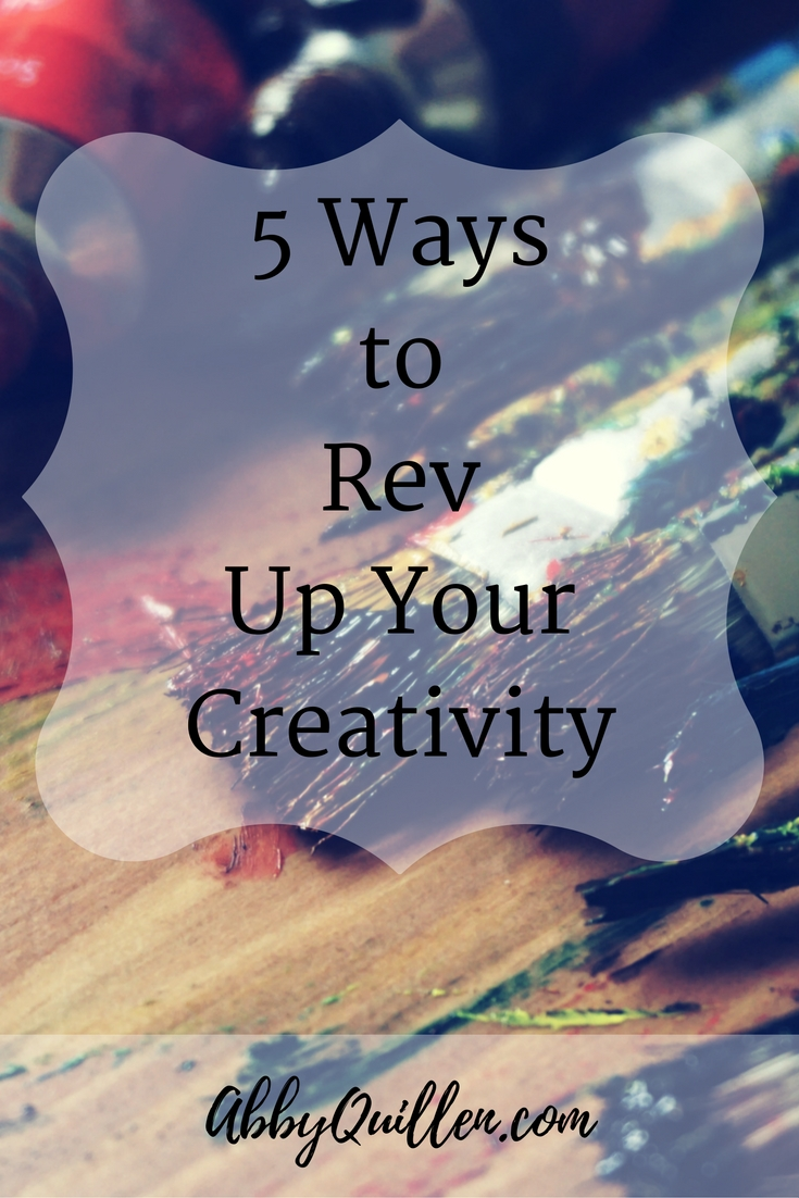 5 Ways to Rev Up Your Creativity