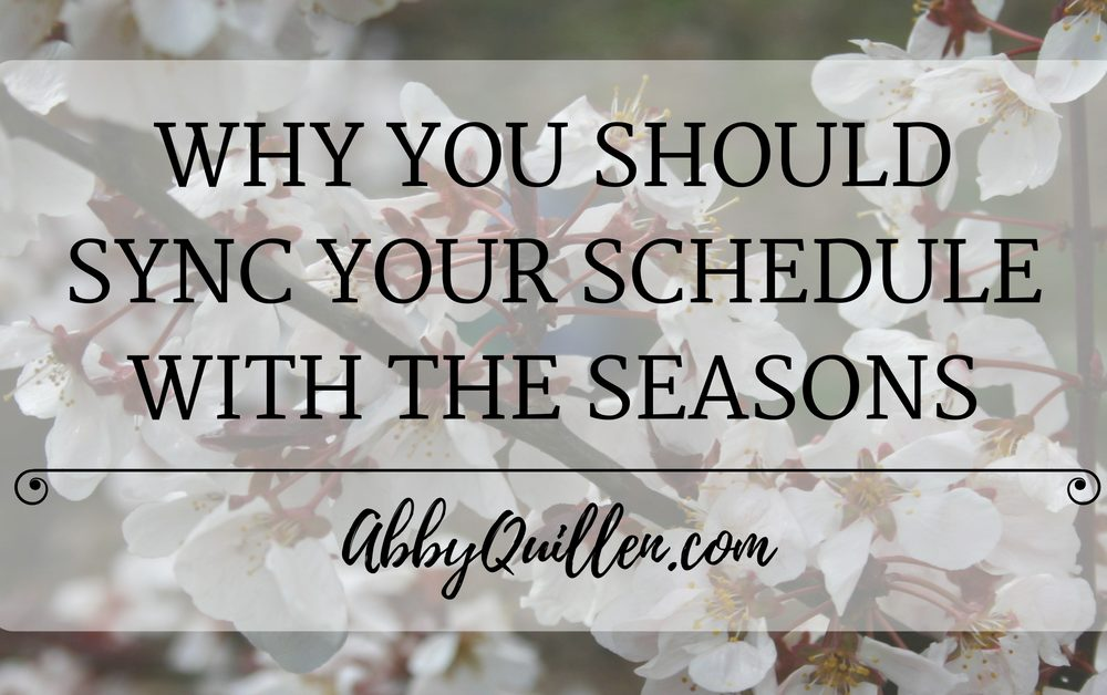 Why You Should Sync Your Schedule with the Seasons
