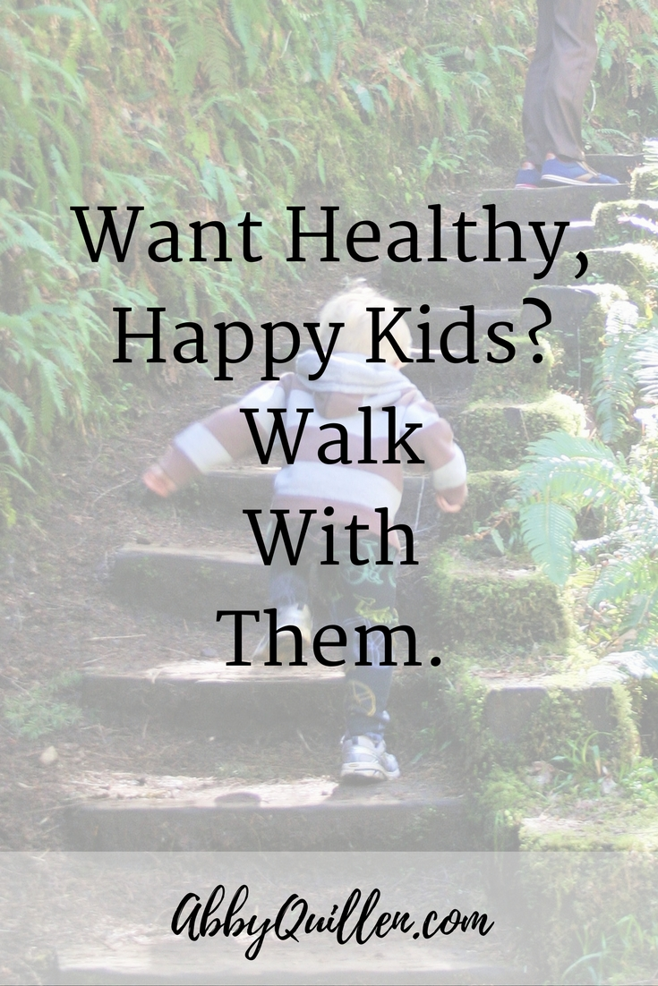 Want Healthy, Happy Kids? Walk with Them. #health