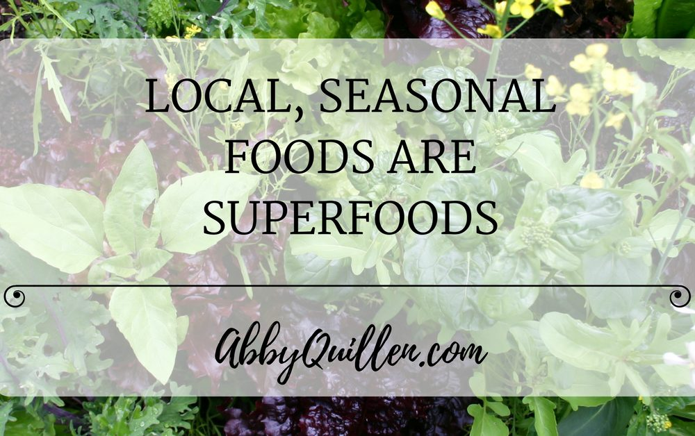 Local, Seasonal Foods are Superfoods
