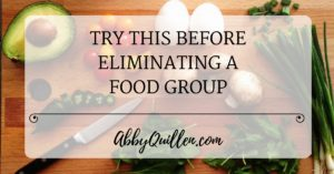 Try This Before Eliminating a Food Group