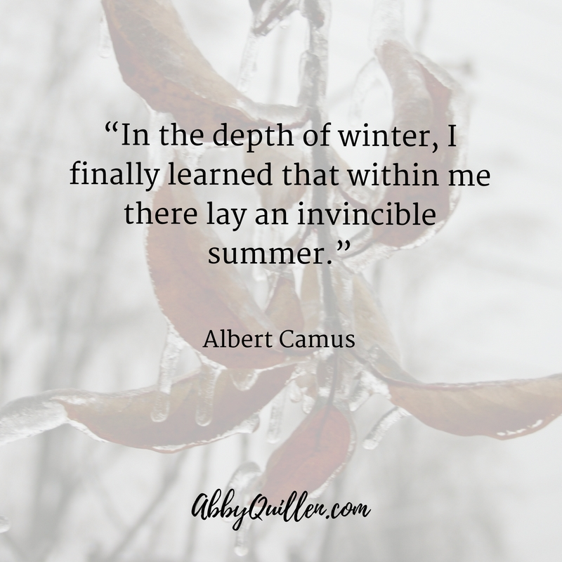 In the dept of winter, I finally learned that within me there lay an invincible summer. -Albert Camus #quote