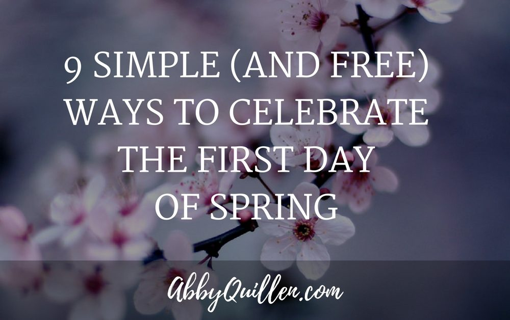 9 Simple (and Free) Ways to Celebrate the First Day of Spring