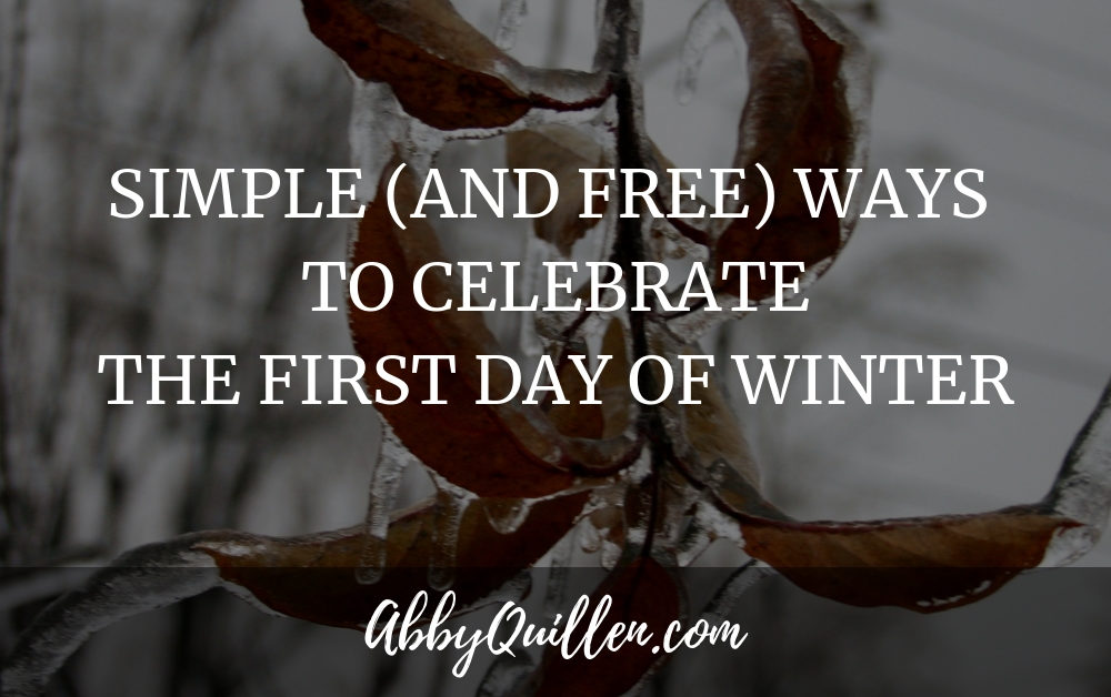 Simple (and Free) Ways to Celebrate the First Day of Winter #seasons #seasonalcelebrations