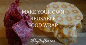 Make Your Own Reusable Food Wrap