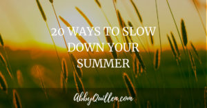 20 Ways to Slow Down Your Summer