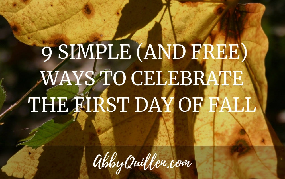 9 Simple (and Free) Ways to Celebrate the First Day of Fall