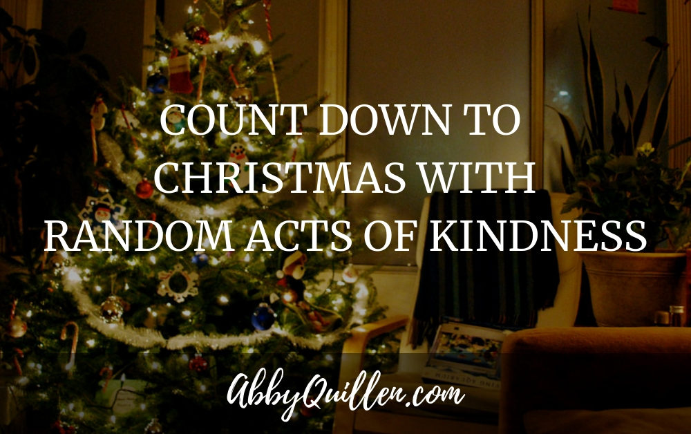 Count down to Christmas with Random Acts of Kindness #RAK